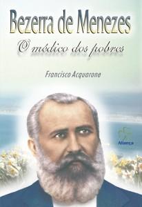 BEZERRA DE MENEZES - O MÉDICO DOS POBRES